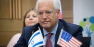 ادانة فلسطينية وفصائلية واسعه لتصريحات السفير الامريكي
